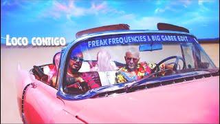 DJ Snake, J. Balvin, Tyga   Loco Contigo (Freak Frequencies & Big Gabee Edit)