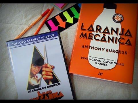 LARANJA MECÂNICA, de Anthony Burgess | & comentários sobre o filme