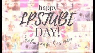 "MEP #2- ""COLA SONG"" (HAPPY LPSTUBE DAY!)"