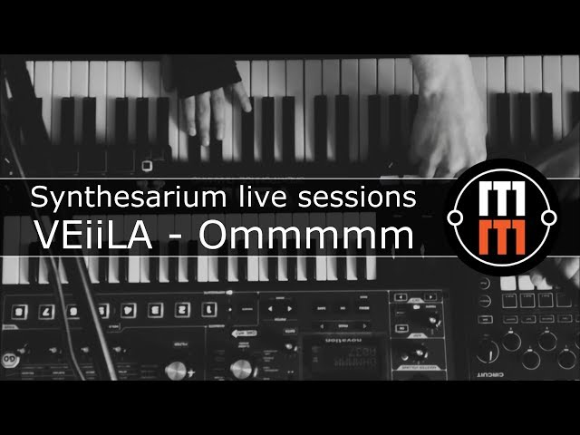 VEiiLA - Ommmmm (Synthesarium live sessions)