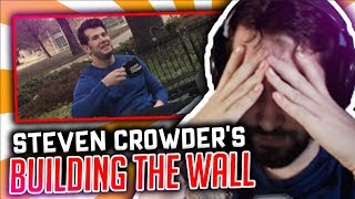 """Reacting to Steven Crowder's """"Build The Wall"""""""