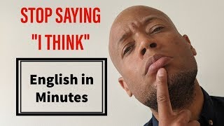 """DON'T SAY """"I THINK"""" - 7 Different ways to share your opinion in English"""