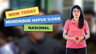 WOW TODAY: Mendikbud Nadiem Makarim Hapus Ujian Nasional, Apa Penggantinya?