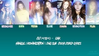 CLC (씨엘씨) – Liar [Color Coded Lyrics] (ENG/ROM/HAN)