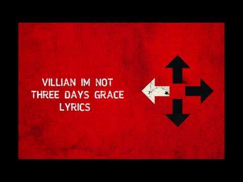 Villian I'm Not (Lyrics) - Three Days Grace HD