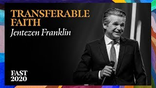 Transferable Faith | #Fast2020 | Pastor Jentezen Franklin