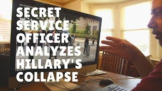 Secret Service Analysis of Hillary Collapse