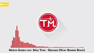 Martin Garrix Feat. Mike Yung   Dreamer (Nicky Romero Remix)
