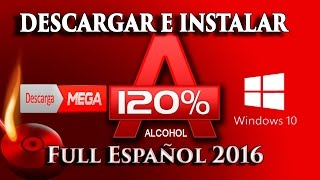 Descargar Alcohol 120% Full Español 2017 Para Windows 10,8.1,8,7,xp (1 Link)