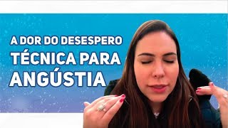 TÉCNICA PARA LIDAR COM DESESPERO E ANGÚSTIA - ROBERTA ROCCO