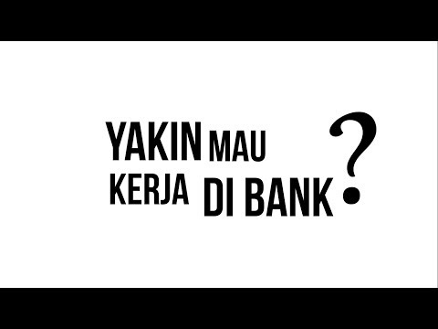 Yakin Mau Kerja Di Bank?