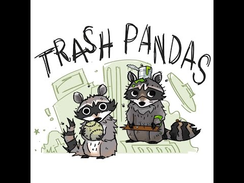 How to play Trash Pandas