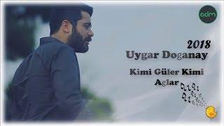Uygar Doganay - Kimi Güler Kimi Aglar 2018