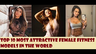 Top 10 Most Attractive Female Fitness Models In The World | 2019