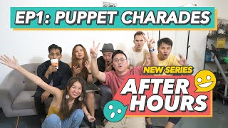 After Hours EP1 - Puppet Charades
