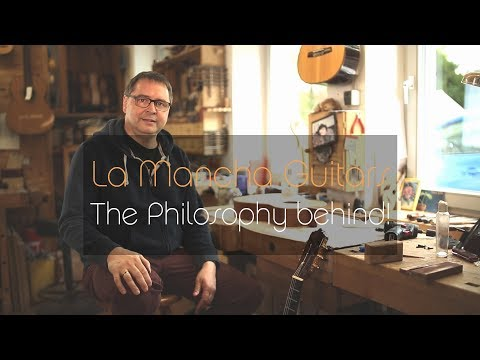 La Mancha Guitars - The Philosophy behind