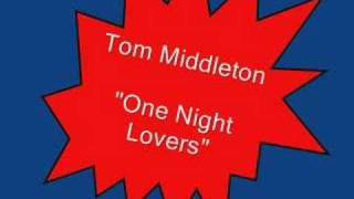 Tom Middleton.....One Night Lovers