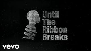 Until The Ribbon Breaks - Romeo