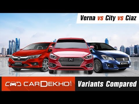 Hyundai Verna vs Honda City vs Maruti Suzuki Ciaz - Variants Compared