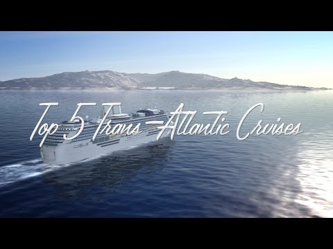 AWARDS: Top Trans-Atlantic Cruises 2014