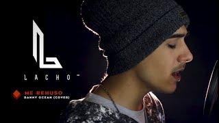 ME REHÚSO - Danny Ocean (Cover) - Lacho™