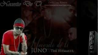 Necesito De Ti (Official Remix) [LETRA HD] - Juno Feat. Fade, Cheka, Jadiel Y Tony Lenta