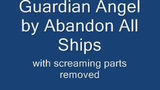 Guardian Angel by abandon all ships (no screaming parts)