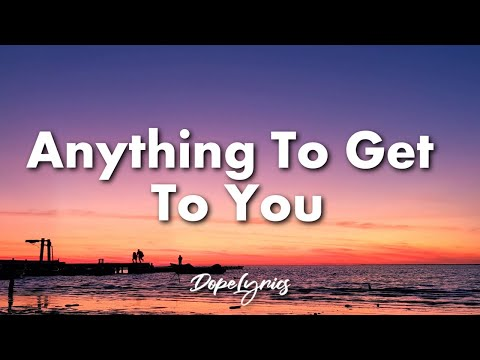 Kiani Alexandra - Anything To Get To You (Lyrics) 🎵