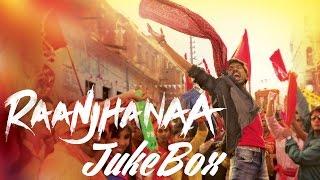 Raanjhanaa Movie All Songs
