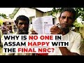 Assam's Final NRC List: Why is Everyone Unhappy With it and Why?