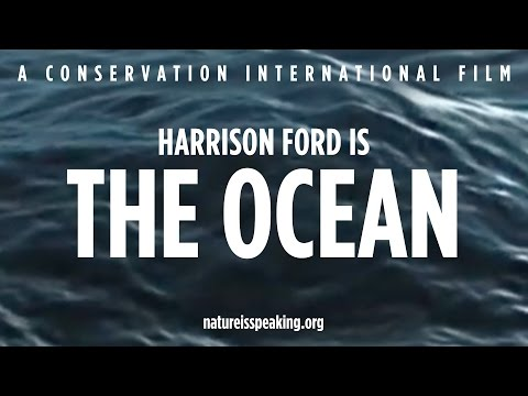 Nature Is Speaking - Harrison Ford is The Ocean