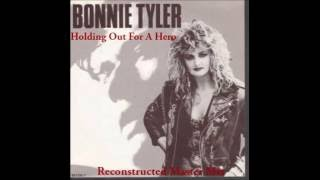 Bonnie Tyler - Holding Out For A Hero (Reconstructed Master Mix)