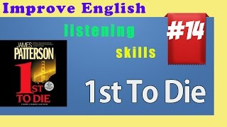 Improve English listening skills - Short Story 14 - 1st To Die