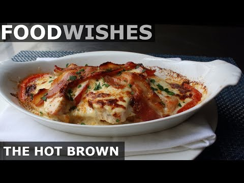 The Hot Brown – Food Wishes – Kentucky Hot Turkey Sandwich