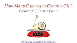 How Many Calories in Coconut Oil | Coconut Oil Calorie Count