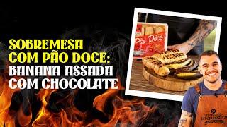 BANANA ASSADA + CHOCOLATE: aprenda essa SOBREMESA para churrasco!