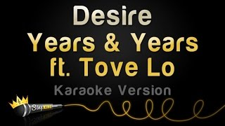 Years & Years ft. Tove Lo - Desire (Karaoke Version)