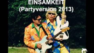 GEIER STURZFLUG - EINSAMKEIT (Partyversion 2013)