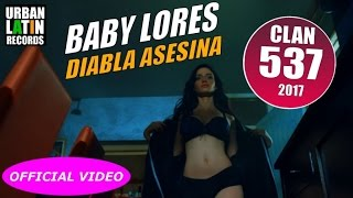 BABY LORES (CLAN 537) - DIABLA ASESINA - (OFFICIAL VIDEO)