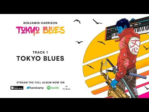 TOKYO BLUES by Benjamin Harrison - Track 1