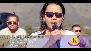 Download lagu Puber Ke Dua Yan Srikandi Mp3