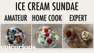 4 Levels of Ice Cream Sundaes: Amateur to Food Scientist | Epicurious
