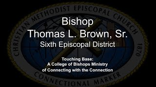 Bishop Thomas L Brown Sr: Touching Base: Connecting with the Connection