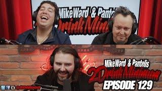 2 Drink Minimum - Episode 129