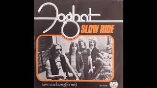 Foghat - Slow Ride