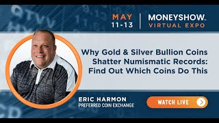 Why Gold & Silver Bullion Coins Shatter Numismatic Records: Find Out Which Coins Do This