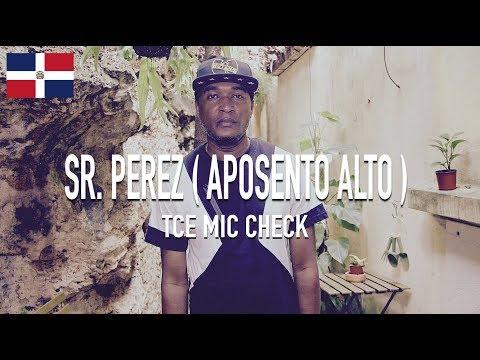Sr. Perez ( Aposento Alto ) - Untitled [ TCE Mic Check ]