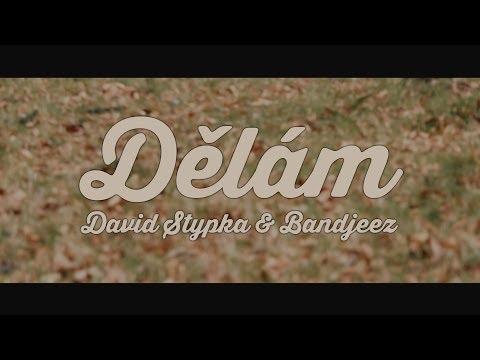 David Stypka & Bandjeez - Dělám / David Stypka & Bandjeez