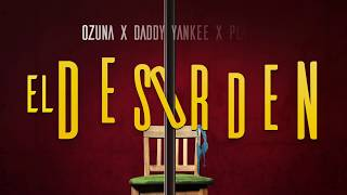 Video El Desorden (Letra) de Ozuna feat. Daddy Yankee y Plan B
