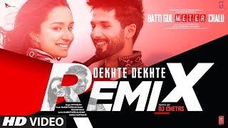 Dekhte Dekhte Remix |Batti Gul Meter Chalu|Shahid K,Shraddha K |Atif A Nusrat Saab,Rochak, DJ Chetas - Download this Video in MP3, M4A, WEBM, MP4, 3GP